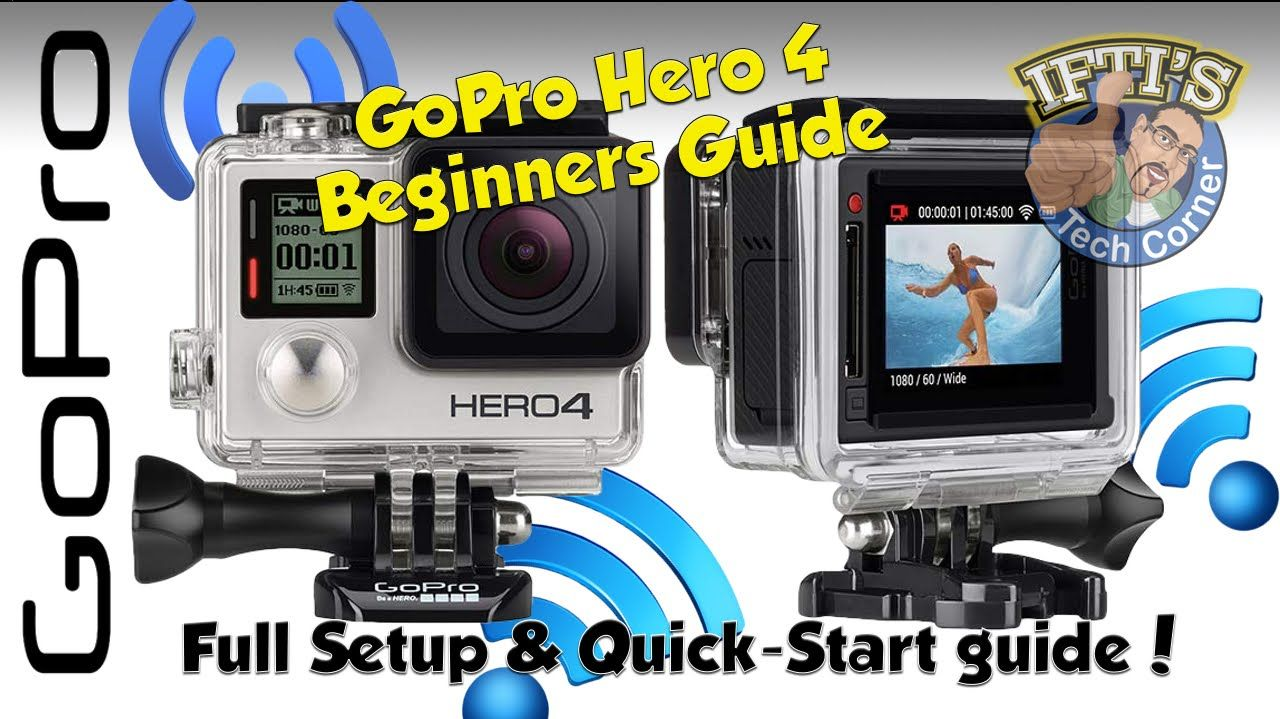 GoPro Hero 4 Black / Silver - The ULTIMATE Beginners Guide (Setting ...