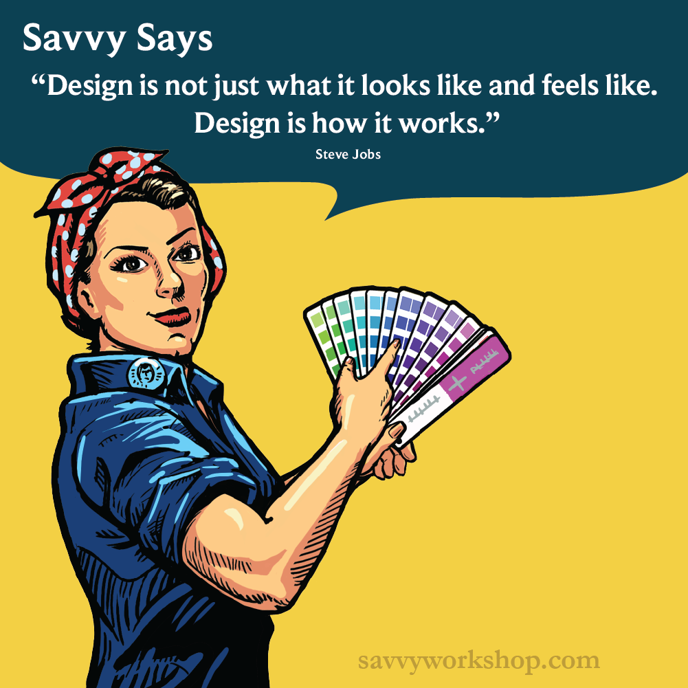 Design is how it works #savvysays