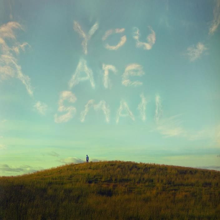 You are small