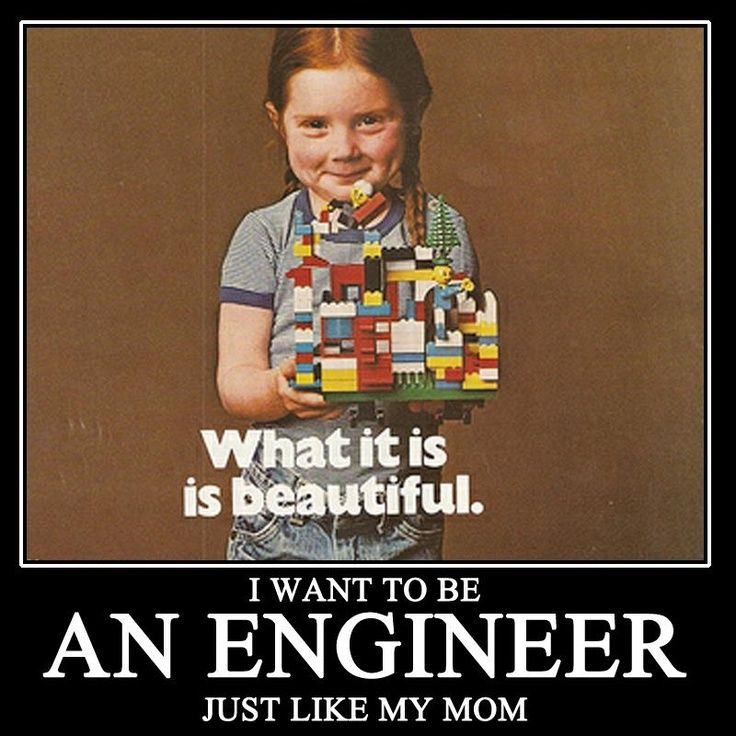I Want To Be An Engineer Just Like My Mom Se More At Www