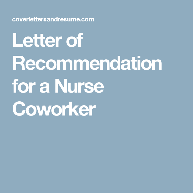 Letter Of Recommendation For A Nurse Coworker  Reference Letter