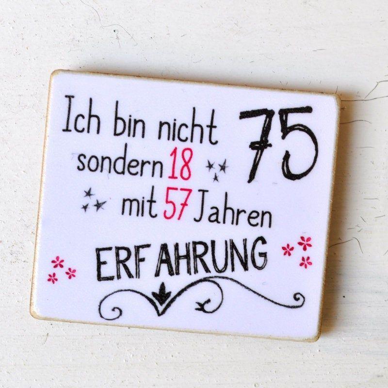 Lustiger Sprichwortmagnet Fur Den 75 Geburtstag Den Fur
