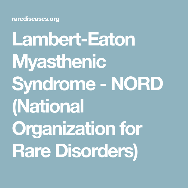 Lambert-Eaton Myasthenic Syndrome - NORD (National Organization for Rare Disorders)