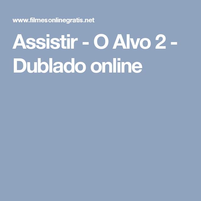 Assistir - O Alvo 2 - Dublado online