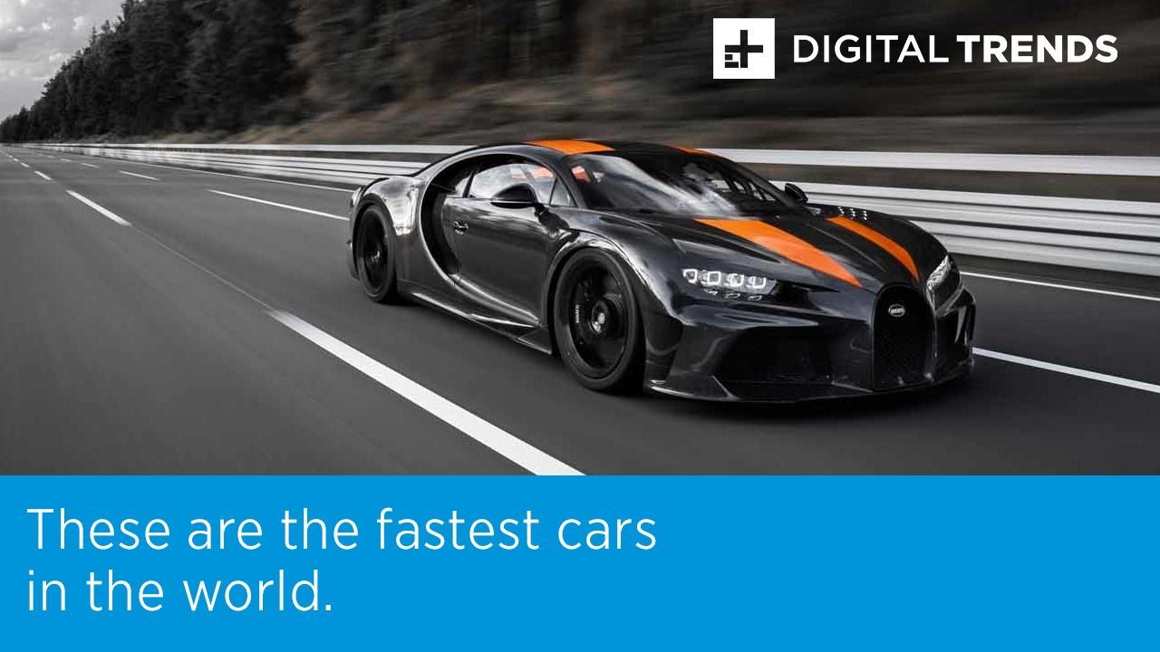 Fastest Cars In The World Digital Trends In 2020 Bugatti Chiron Bugatti Fastest Production Cars