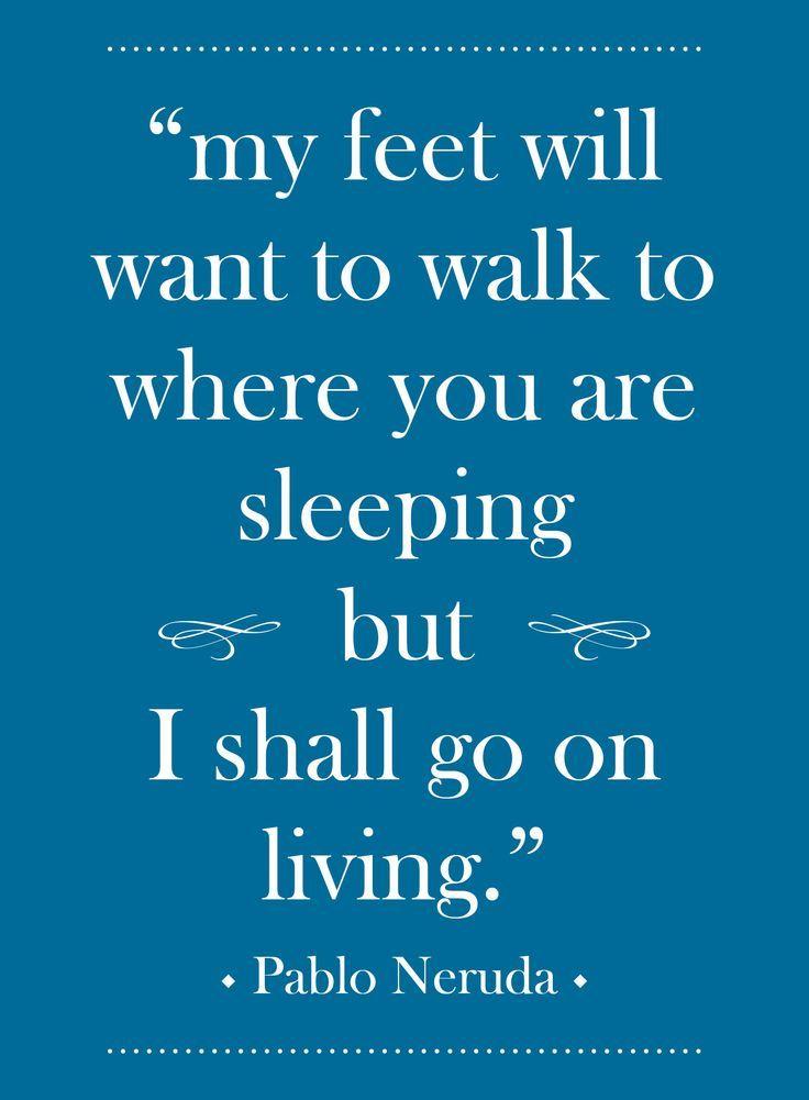 pablo neruda quotes | Pablo Neruda quote about grieving