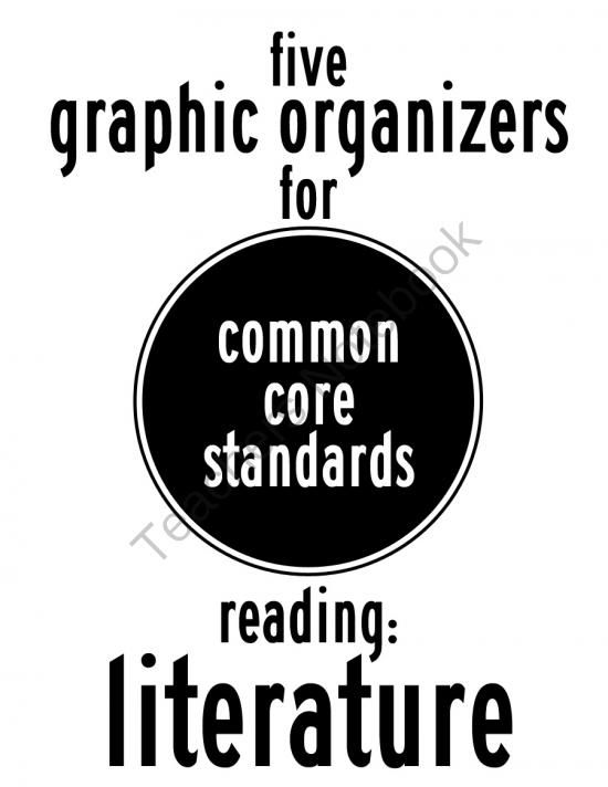 5 Reading Literature Common Core Graphic Organizers from