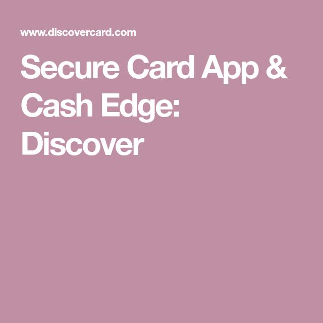 Secure Card App & Cash Edge: Discover