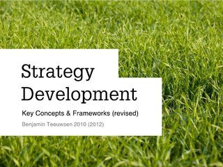Corporate Strategy Development -- Key Concepts and Frameworks -- B. Teeuwsen 2010/2012 (revised) by chiligum strategies, via Slideshare