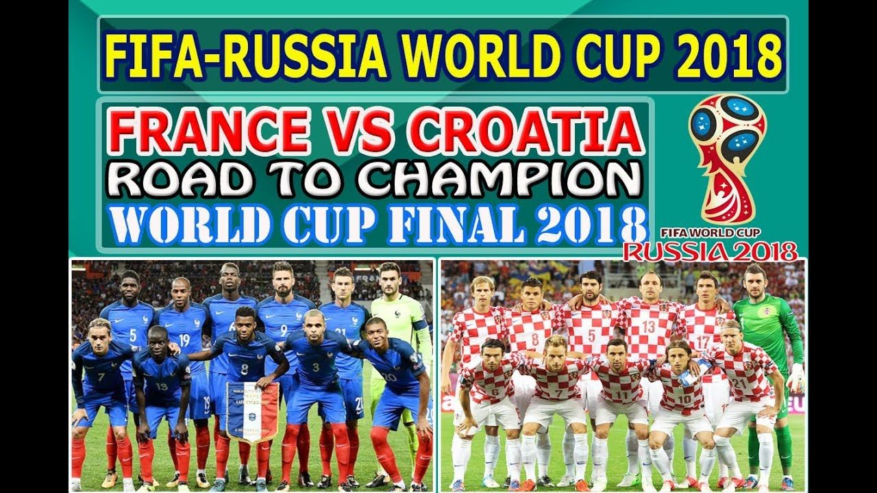 France Vs Croatia World Cup Final 2018 Road To World Cup Final 2018 World Cup Final 2018 World Cup Final Russia World Cup