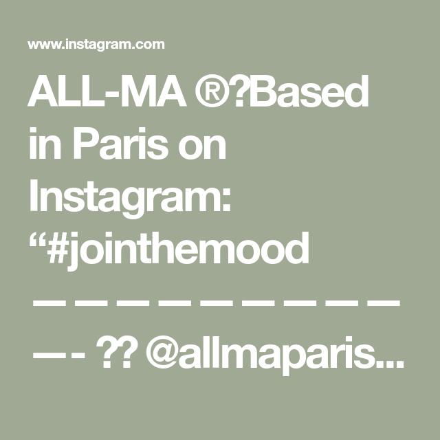 All Ma Based In Paris On Instagram Jointhemood Allmaparis Un Jeu Concours Par Semaine Site All Ma Com Aide In 2020 Instagram Paris Mood
