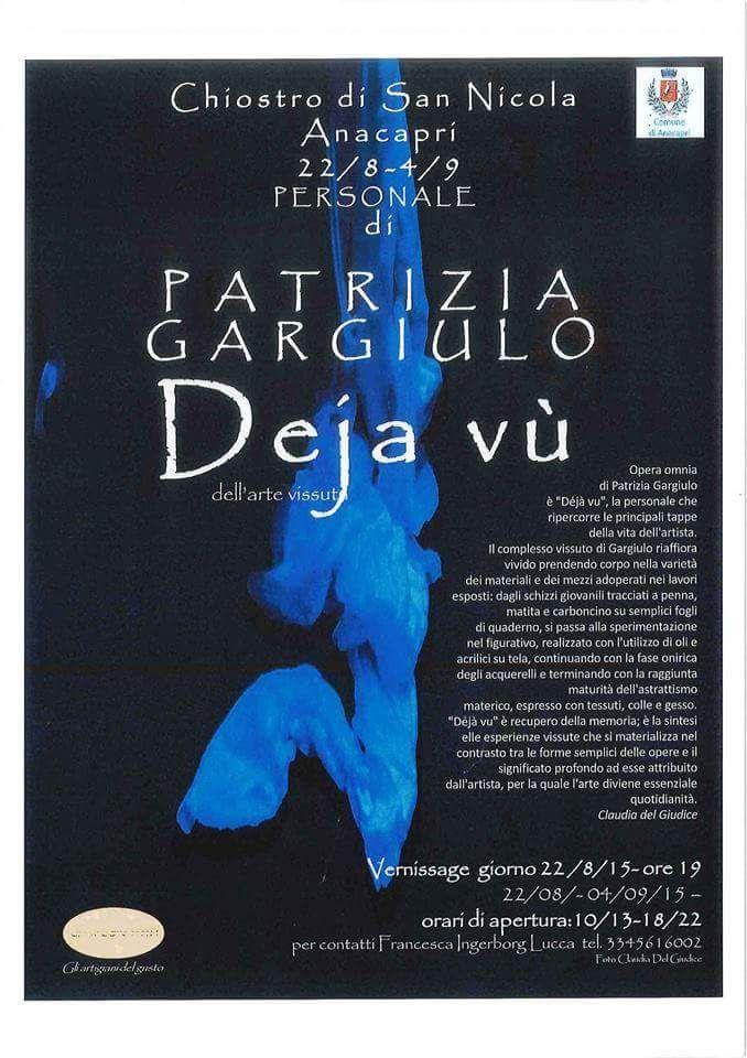 """Claudia Del Giudice per Patrizia Gargiulo / """"Déjà vu"""" 22 agosto>4 settembre 2015 Chiostro di San Nicola - Anacapri (Na) (fotografia e recensione)"""