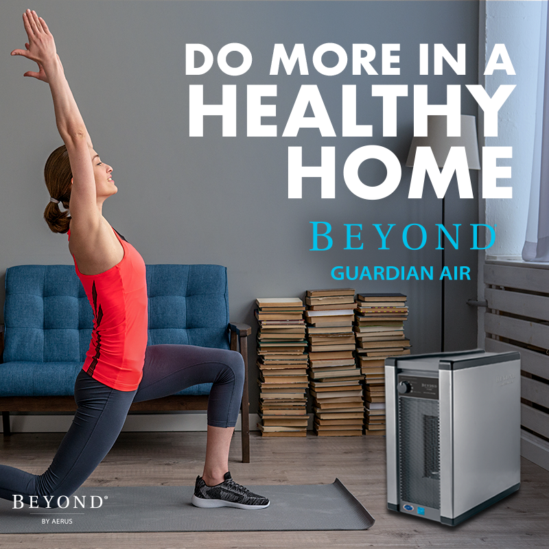 Do More in a Healthy Home. Breath Clean live Healthy