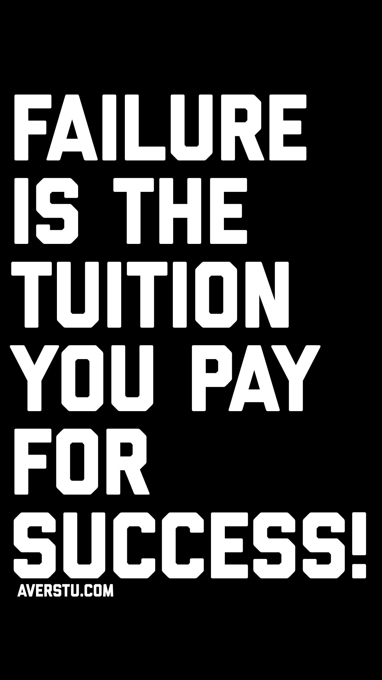 Failure is the tuition you pay for success
