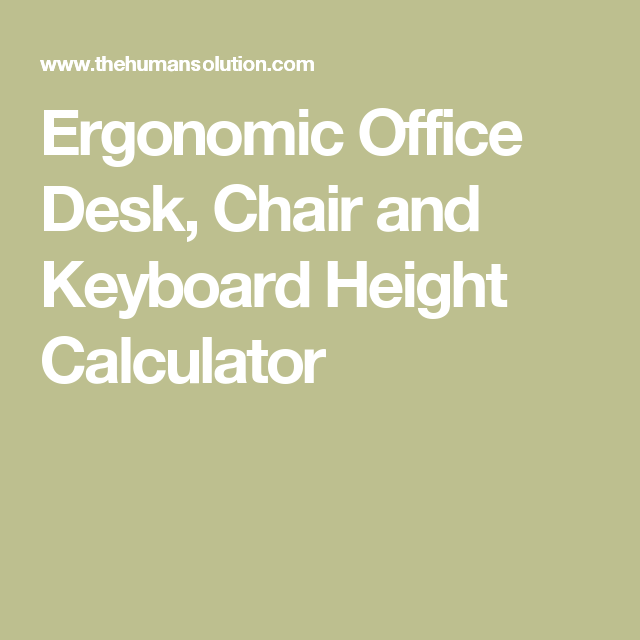 Fabulous Ergonomic Office Desk Chair And Keyboard Height Calculator Evergreenethics Interior Chair Design Evergreenethicsorg