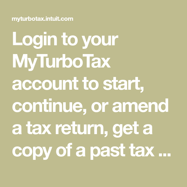 Login to your MyTurboTax account to start, continue, or