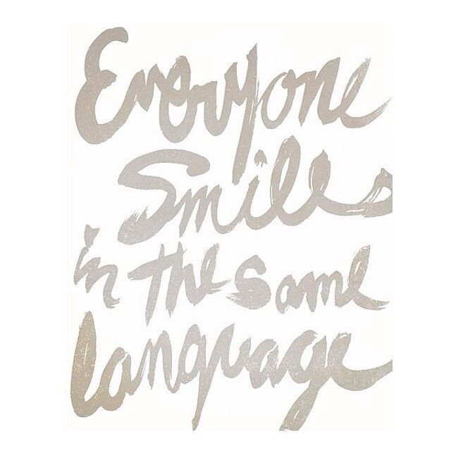 "Quote Everyone Should Smile: Quote: ""Everyone Smiles In The Same Language"" #quote"