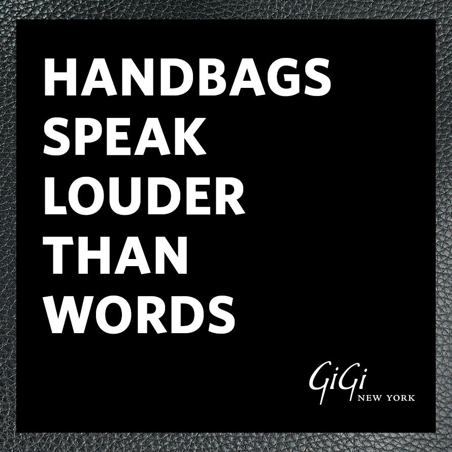 Handbags Speak Louder Than Words Mantra Monday Handbag Quotes Bag Quotes Shopping Quotes