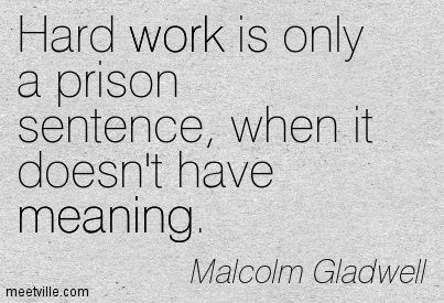 Malcolm Gladwell on hard work. Picture credit from