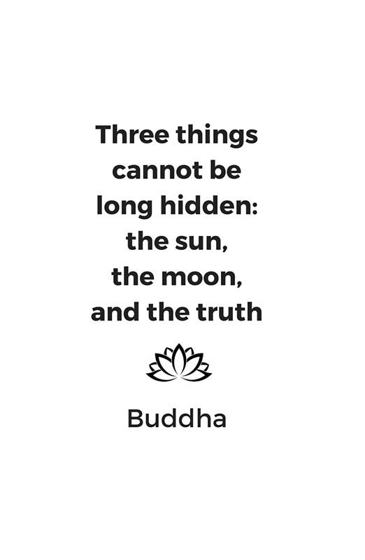 Three Things Cannot Be Long Hidden The Sun The Moon And The Truth Buddha Buddhist Quote Framed Print By Ideasforartists Moon And Sun Quotes Buddhist Quotes Sun Quotes