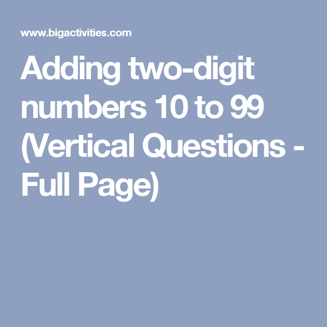 Adding Two Digit Numbers 10 To 99 Vertical Questions Full Page