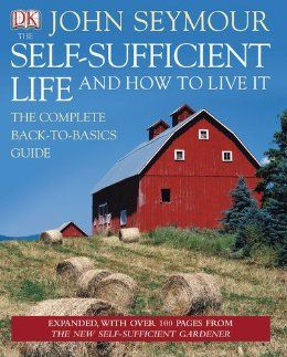 The Self-Sufficient Life and How to Live It: John Seymour: 9780756654504: Amazon.com: Books