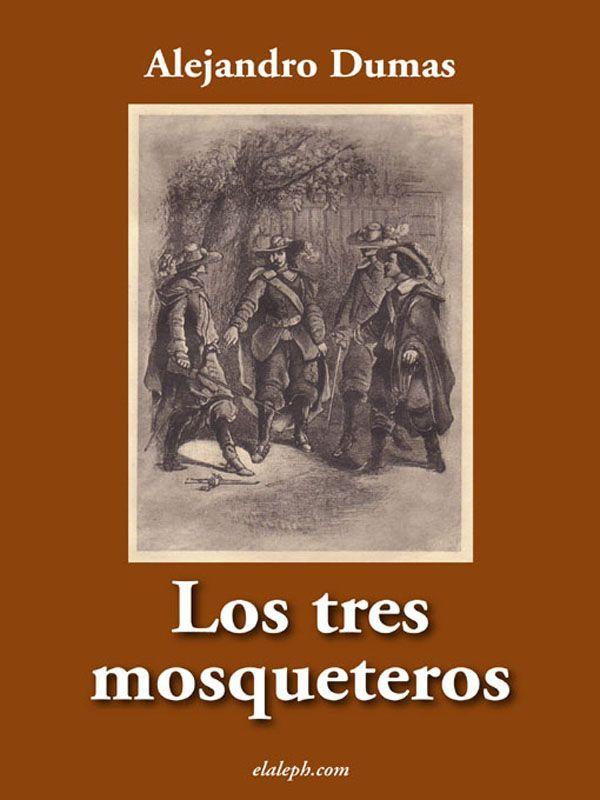 Los Tres Mosqueteros Libros Los Tres Mosqueteros Mejores