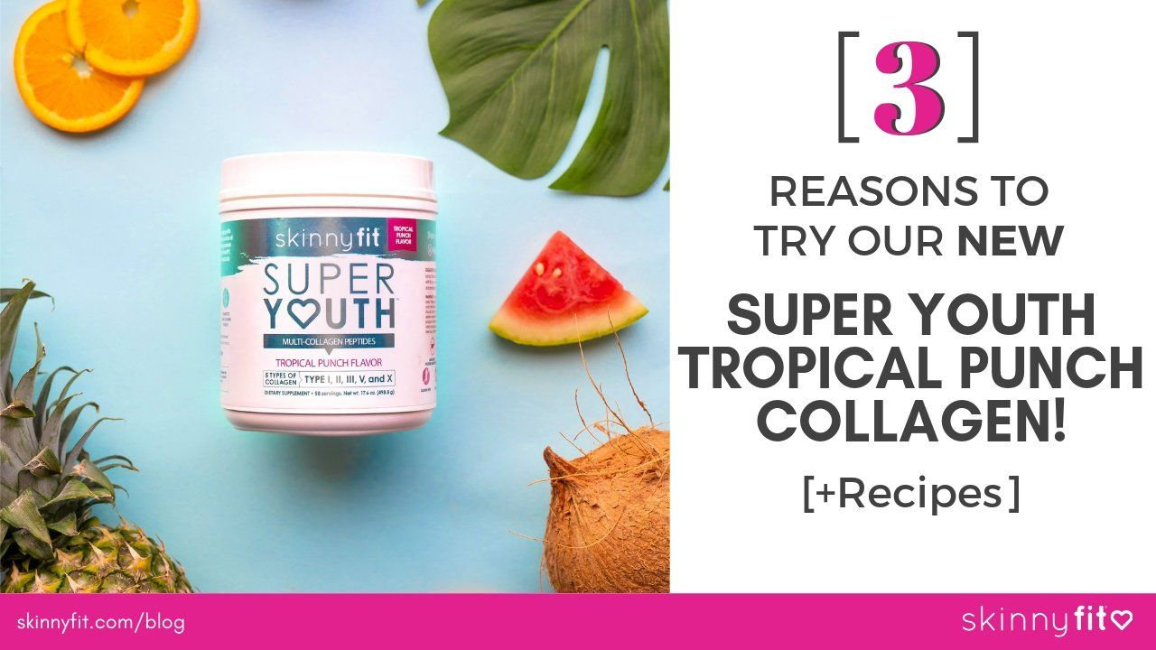 3 reasons to try our new super youth tropical punch