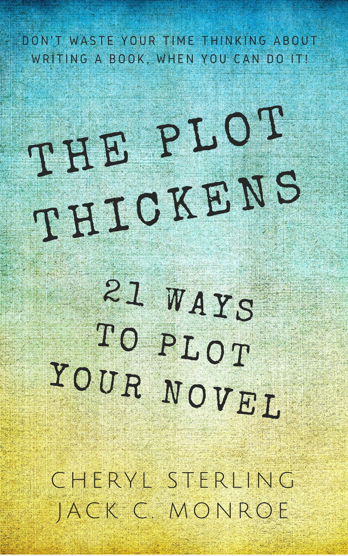 The Plot Thickens 21 Ways To Plot Your Novel
