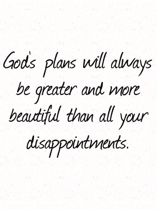 God Is Love Quotes Best God's Plans Will Always Be Greater And More Beautiful Than All Your