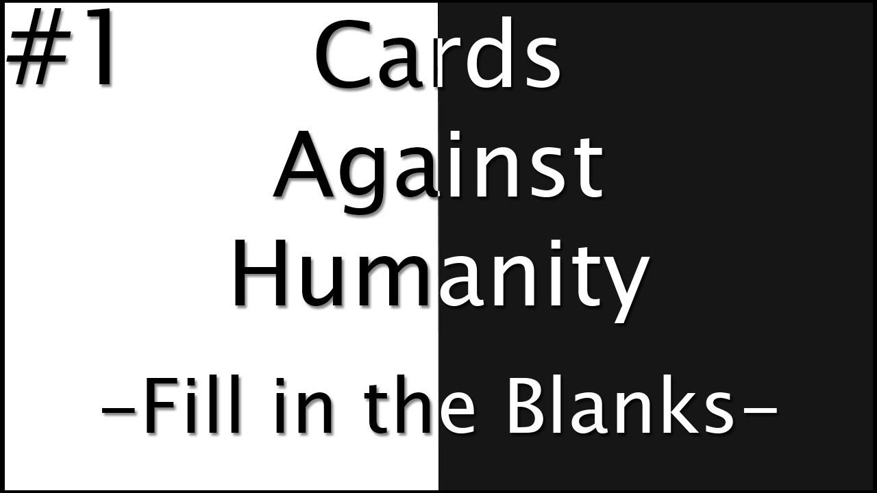 Cards Against Humanity Fill In The Blanks Part 1 Jugs Linterfins For Cards Against Humanity Cards Against Humanity Business Card Template Word Sorry Cards