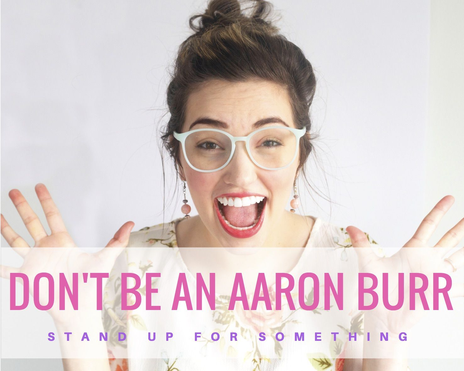 """Don't Be An Aaron Burr - Stand Up For Something """"If you ..."""