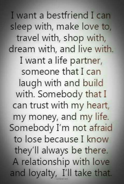 I Want A Best Friend Relationship Quotes Words Me Quotes