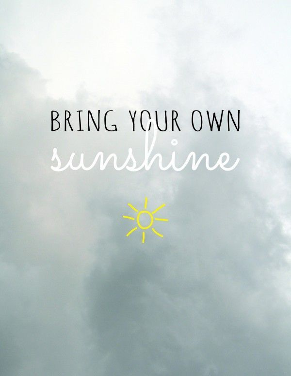 Bring Your Own Sunshine Words Quotes Sunshine Quotes