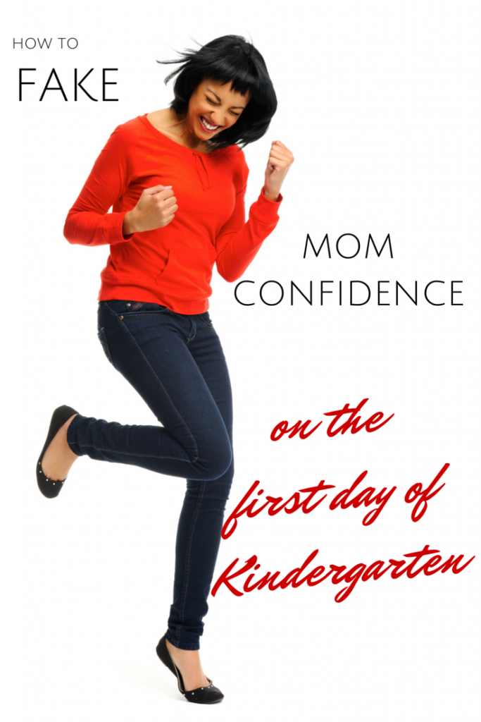 How to Fake Mom Confidence like a Rockstar on the first day of Kindergarten