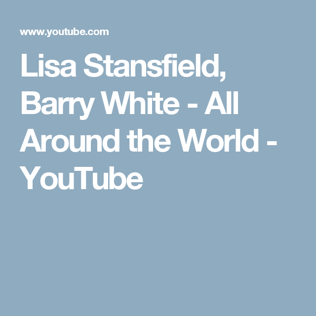 Lisa Stansfield, Barry White - All Around the World - YouTube