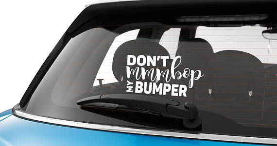 Dont mmmbop my bumper hanson inspired car decal car