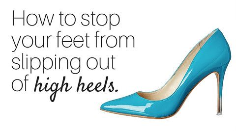 How to stop your feet from slipping forward in high heels