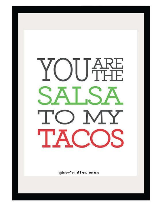 #buggydefinitely #illustration #havethis #romantic #digital #kitchen #mexico #foodie #poster #preggo #print #tacos #funny #salsa #whenYou are the Salsa to my Tacos - 8.5x11 Print - Digital Illustration Poster - Kitchen Art - Romantic - Love - Funny - Mexico - Foodie Kitchen Art Must Have...this is for my buggy...definitely ate a ton of tacos when i was preggo with herKitchen Art Must Have...this is for my buggy...definitely ate a ton of tacos when i was preggo with her