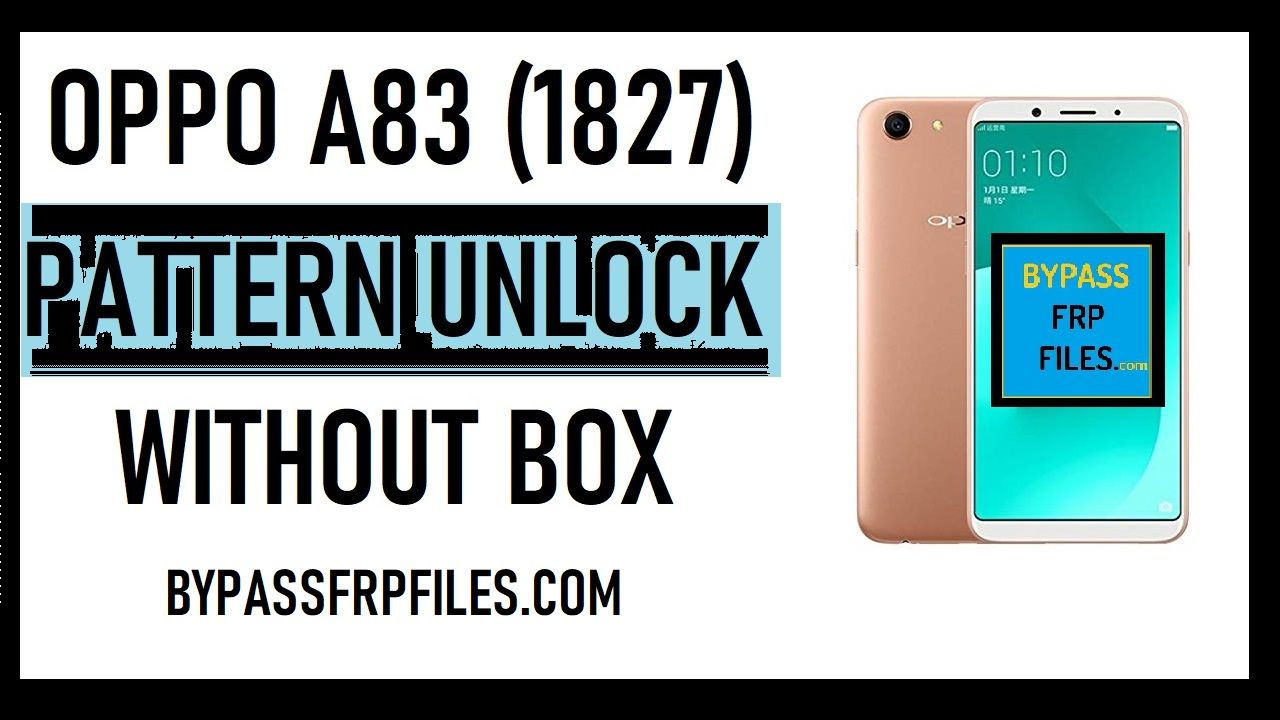 Oppo A83 Pattern Unlock Without Box Unlock Security Patches