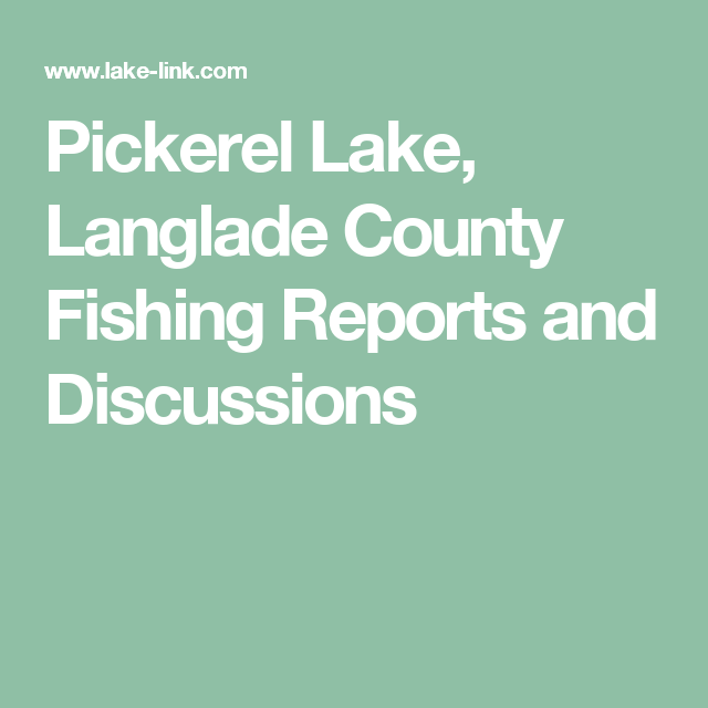 Pickerel Lake, Langlade County Fishing Reports and