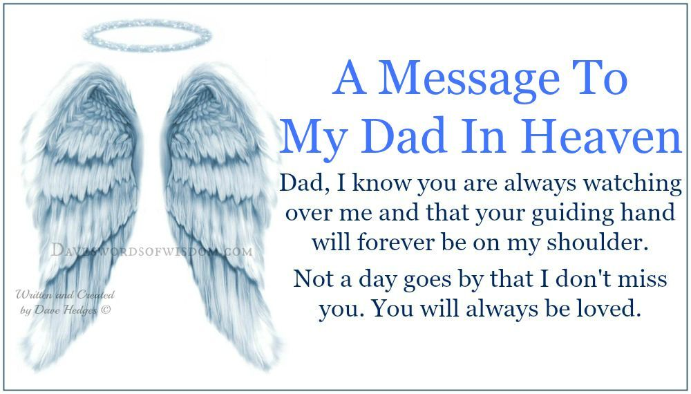 to my dad in heaven daveswordsofwisdom com a message to my dad in