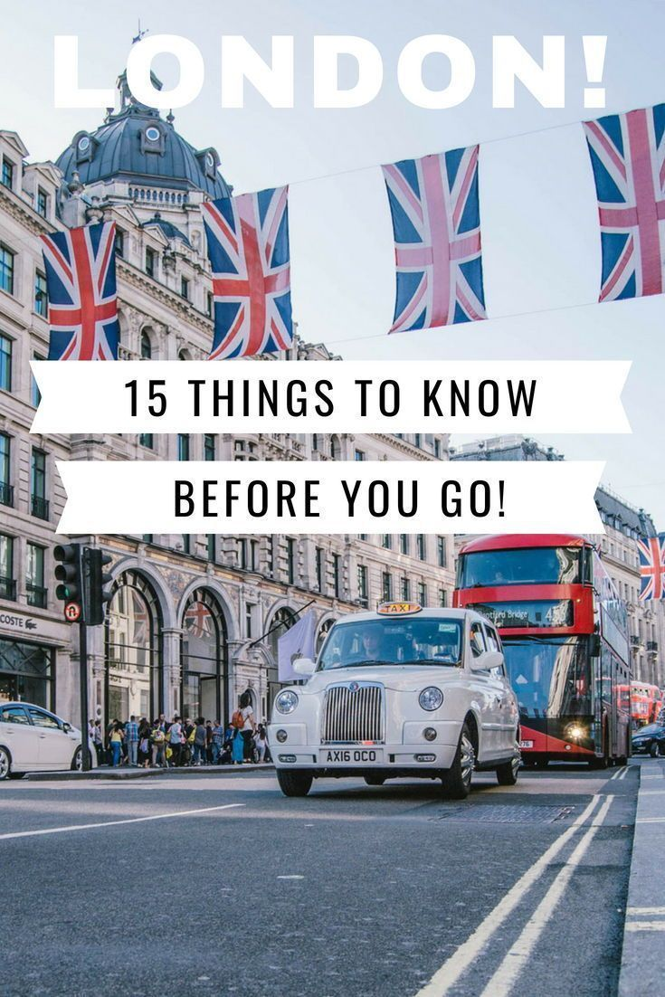 15 Useful Things to Know Before You Visit London | Traveling Chic