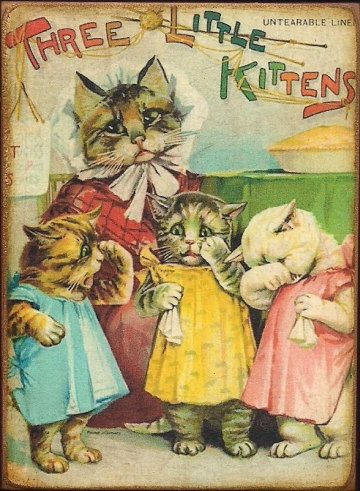 Three Little Kittens Have Lost Their Mittens Used To Love This Story Adorable Picture Cat Art Vintage Children S Books Children S Book Illustration