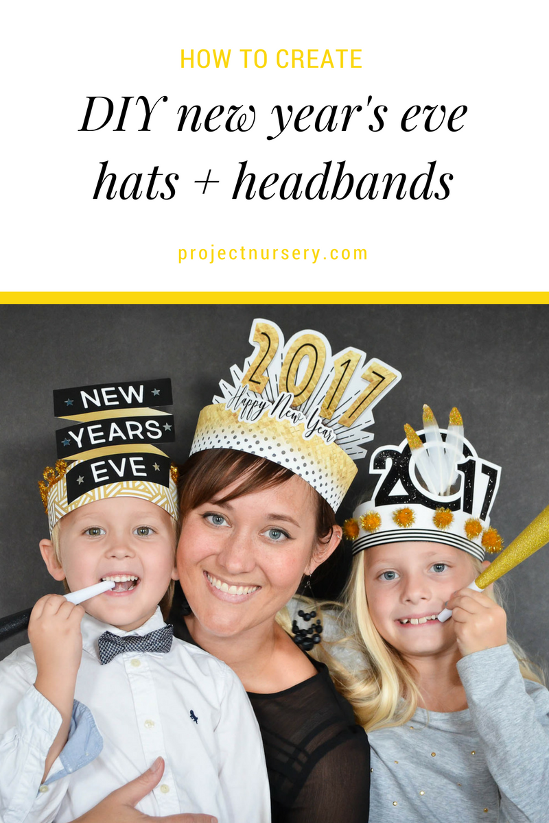 Diy New Year S Eve Hats Free Printables Project Nursery New Year S Eve Hats New Year Headband Diy New Year S Eve