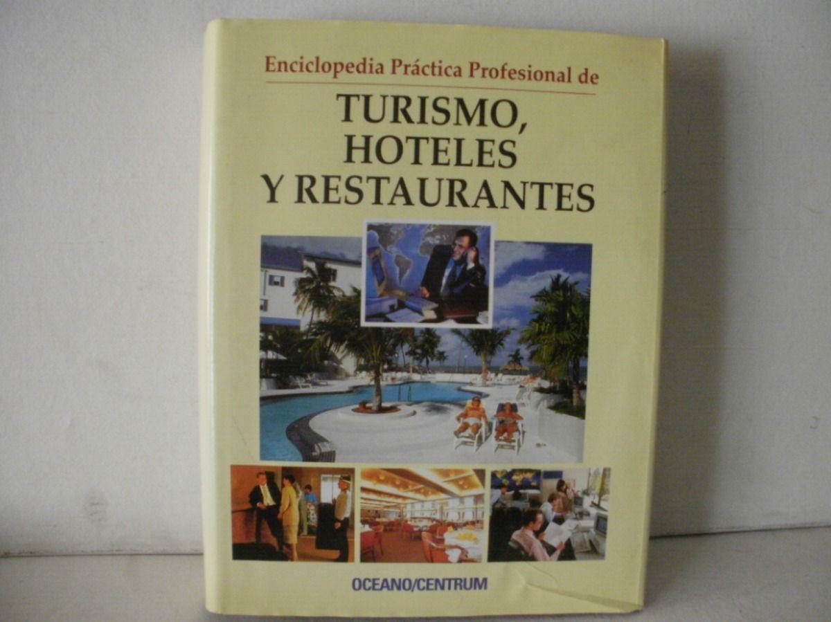 Titulo Enciclopedia Practica Profesional De Turismo Hoteles Y Restaurantes Ubicacion Fcctp Gastronomia Tercer Piso Co Hoteles Turismo Enciclopedias