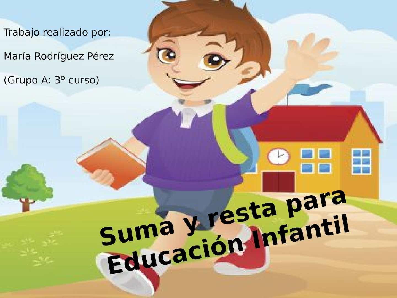 Tema 5 Educacion infantil, Suma y resta y Educacion