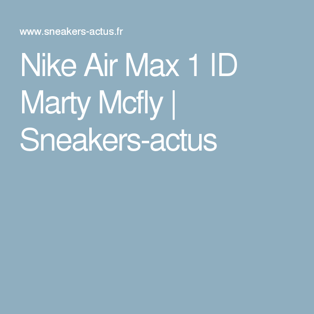 Nike Air Max 1 ID Marty Mcfly | Sneakers actus | Sapatilhas