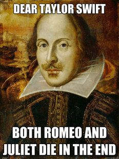 I Love How This Meme Uses Shakespeare In Order To Make A Sarcastic Remark About A Taylor Sw William Shakespeare Words Shakespeare Invented Teaching Shakespeare