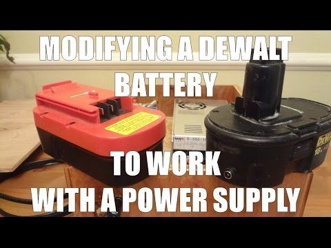 Modifying A Dewalt 18v Battery To Work With Dc Power Supply No More Batteries Youtube Power Tool Batteries Battery Power Supply